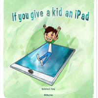 【预订】If You Give a Kid an iPad
