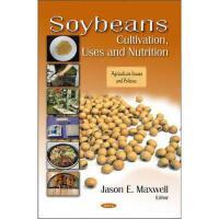 【预订】Soybeans: Cultivation, Uses and Nutrition