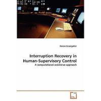 【预订】Interruption Recovery in Human-Supervisory Control