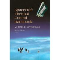 【预订】Spacecraft Thermal Control Handbook: Volume II: