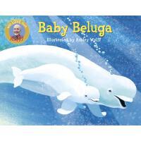 英文原版绘本 Baby Beluga-Songs to Read 白鲸宝宝 童谣儿歌绘本 宝宝启蒙 纸板书 拉斐Raf
