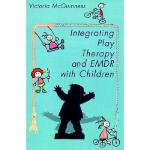 【预订】Integrating Play Therapy and Emdr with Children