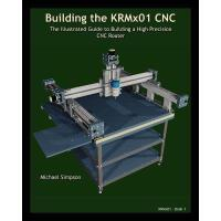 【预订】Building the Krmx01 Cnc: The Illustrated Guide to