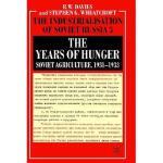 【预订】The Years of Hunger: Soviet Agriculture, 1931-1933