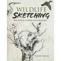 【预订】Wildlife Sketching: Pen, Pencil, Crayon and
