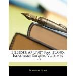 【预订】Billeder AF Livet Paa Island: Islandske Sagaer, Volumes