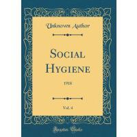 【预订】Social Hygiene, Vol. 4: 1918 (Classic Reprint)