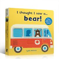 英文原版进口绘本 I thought I saw a...bear! 亲子躲猫猫游戏互动操作纸板书 3-6岁幼儿交通工具认知书