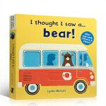 英文原版进口绘本 I thought I saw a...bear! 亲子躲猫猫游戏互动操作纸板书 3-6岁幼儿交通工