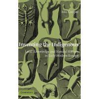 【预订】Inventing the Indigenous: Local Knowledge and