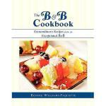 【预订】The B & B Cookbook Extraordinary Recipes from an