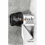Light and Shade in Charcoal, Pencil and Brush Drawing(POD)