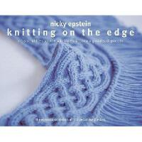 【预订】Knitting on the Edge: Ribs, Ruffles, Lace, Fringes