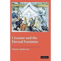 【预订】Cezanne and the Eternal Feminine