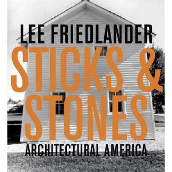 【预订】Lee Friedlander: Sticks and Stones: Architectural 美国库房发货,通常付款后3-5周到货!