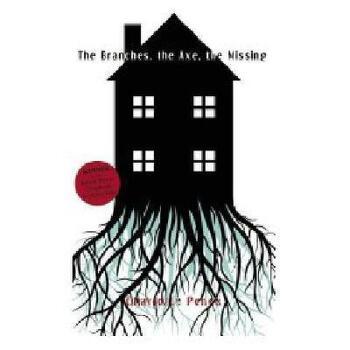 【预订】The Branches, the Axe, the Missing 美国库房发货,通常付款后3-5周到货!