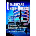 【预订】Healthcare Under Duress: An Inside Look at the