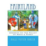 【预订】Fairyland: Journey to the Valley of Moss & Ferns
