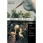 【预订】More Than Kin and Less Than Kind: The Evolution of