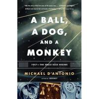 【预订】A Ball, a Dog, and a Monkey: 1957 - The Space Race