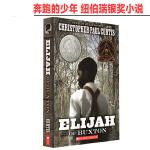 英文原版 Elijah of Buxton 奔跑的少年 纽伯瑞银奖小说 小学英语课外阅读 巴克斯顿的以利亚