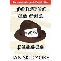 【预订】Forgive Us Our Press Passes