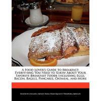 【预订】A Food Lover's Guide to Breakfast: Everything You