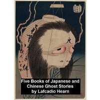 Five Books of Japanese and Chinese Ghost Stories