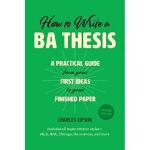 【中商原版】如何写本科毕业论文 英文原版 How to Write a Ba Thesis Charles Lipso