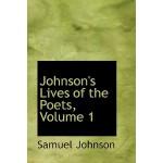 【预订】Johnson's Lives of the Poets, Volume 1