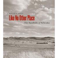 【预订】Like No Other Place: The Sandhills of Nebraska
