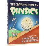 看漫画学物理 The Cartoon Guide to Physics 英文原版 爆笑科学漫画 物理探秘 英语科普读物