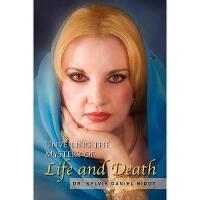 【预订】Unveiling the Mystery of Life and Death