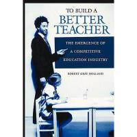 【预订】To Build a Better Teacher: The Emergence of a