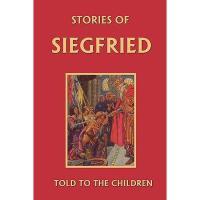 【预订】Stories of Siegfried Told to the Children