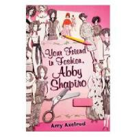 【预订】Your Friend in Fashion, Abby Shapiro