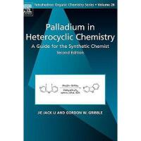 【预订】Palladium in Heterocyclic Chemistry: A Guide for the