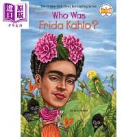 【中商原版】谁是弗里达卡罗 Who Was Frida Kahlo 儿童科普文学 名人传记 中小学生读物 英文原版 7-