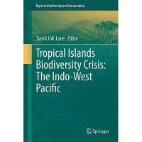 【预订】Tropical Islands Biodiversity Crisis: The Indo-West