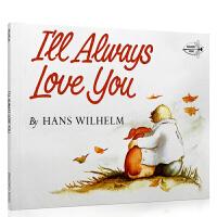英文原版绘本 I'll Always Love You 我永远爱你 珍惜现在 了解死亡分离 童书 张湘君 英文绘本创意