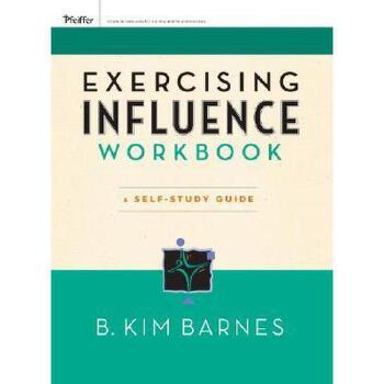 【预订】Excercising Influence Workbook: A Self-Study Guide 美国库房发货,通常付款后3-5周到货!