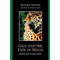 【预订】Gaia and the Fate of Midas: Wrenching Planet Earth