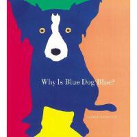 【预订】Why Is Blue Dog Blue?: A Tale of Colors