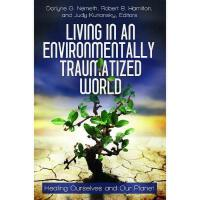 【预订】Living in an Environmentally Traumatized World: