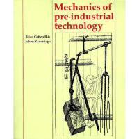 【预订】Mechanics of Pre-Industrial Technology: An