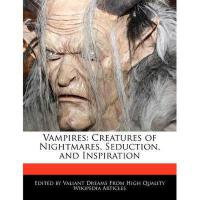 【预订】Vampires: Creatures of Nightmares, Seduction, and