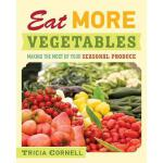 【预订】Eat More Vegetables: Making the Most of Your