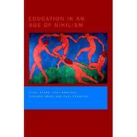 【预订】Education in an Age of Nihilism: Education and Moral