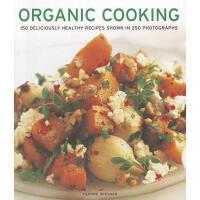 【预订】Organic Cooking: 150 Deliciously Healthy Recipes