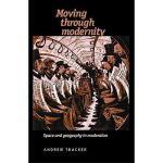 【预订】Moving Through Modernity: Space and Geography in